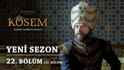 Muhteşem Yüzyıl Kösem - Yeni Sezon 22.Bölüm (52.Bölüm)
