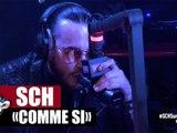 """SCH """"Comme Si"""" #PlanèteRap"""