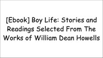 [Book] Boy Life: Stories and Readings Selected From The Works of William Dean Howells by William Dean Howells PPT