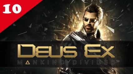 Deus Ex : Mankind Divided #10 - Difficile | Let's Play en direct FR
