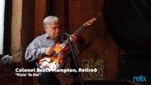Col  Bruce Hampton, Ret  -Fixin To Die-