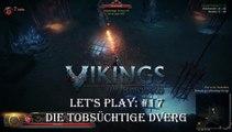 Vikings: Wolves of Midgard - Let's Play: #17 - Der tobsüchtige Dverg [GERMAN|HC|GAMEPLAY|PC|HD]