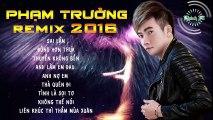 Dance music remix | Nhạc remix Việt hay p2 |  Liên khúc Phạm Trưởng remix 2016