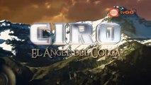 19 DICIEMBRE 2013 CIRO EL ANGEL DEL COLCA CAPITULO 4 (2_5) en HD JUE 19 DIC,ver series de televisión de alta definición