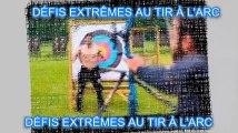 DÉFIS EXTRÊMES AU TIR À L'ARC