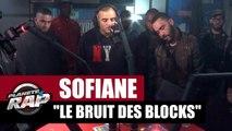 """[EXCLU] Sofiane """"Le bruit des blocks"""" #PlanèteRap"""
