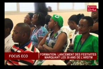 Business 24 | Focus Eco - Formation: lancement des festivités marquant les 30 ans de l'ARSTM