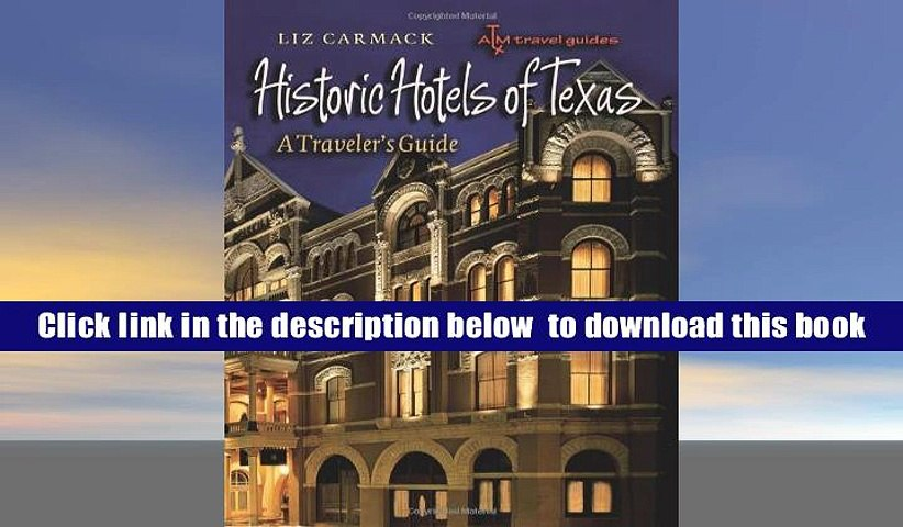 Historic Hotels of Texas: A Travelers Guide (Txam Travel Guides)