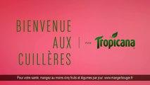 CLM BBDO pour Tropicana - «Bienvenue aux cuillères» - mai 2017