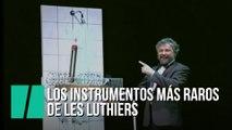Los instrumentos más raros de 'Les Luthiers'