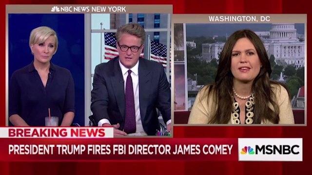 'Morning Joe' Hosts Call Out Sarah Huckabee Sanders Over FBI Director James Comey Termination | THR News