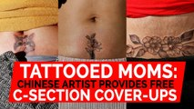 Tattooed mums: Chinese artist provides C-Section cover-ups