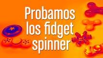 Fidget Spinner: ¡Los tenemos todos, baratos y caros!