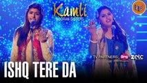 Ishq Tera Da - Official Music Video   Kamli   Nooran Sisters   Jassi Nihaluwal [FULL HD]