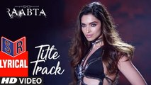 Raabta Title Song – [Full Audio Song with Lyrics] – Raabta [2017] Song By Nikhita Gandhi FT. Sushant Singh Rajput & Kriti Sanon & Deepika Padukone [FULL HD]