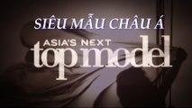 Asia's Next Top Model số 2 - 13/05/2017