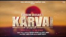 Karvai ( Full Song ) Tarsem Jassar _ Latest Punjabi Songs 2017 _ Vehli Janta Records
