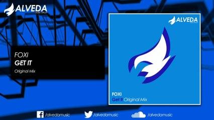 FOXI - Get It (Original Mix)