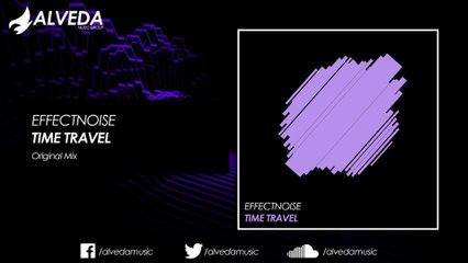 EffectNoise - Time Travel (Original Mix)