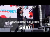 Soundset 2016 Recap: Hosted by Sway Calloway and Heather B