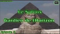Le Sphinx, Gardien de l'Horizon - Episode 3 L'Oeil d'Horus Documentaire HD
