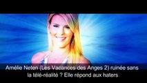 Amélie Neten (Les Vacances des Anges 2) ruinée sans la télé-réalité  Elle répond aux haters - YouTube