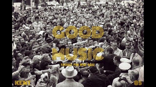 Kent - Good Music (Produit par Mike BGRZ)
