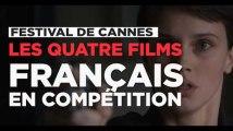 Festival de Cannes : les quatre films français en compétition