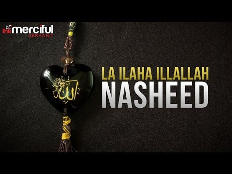 La ilaha illallah Muhammadur rasulullah | Beautiful & Great Nasheed | 2017