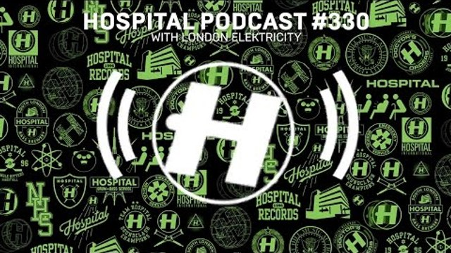 Hospital Records Podcast #330 with London Elektricity