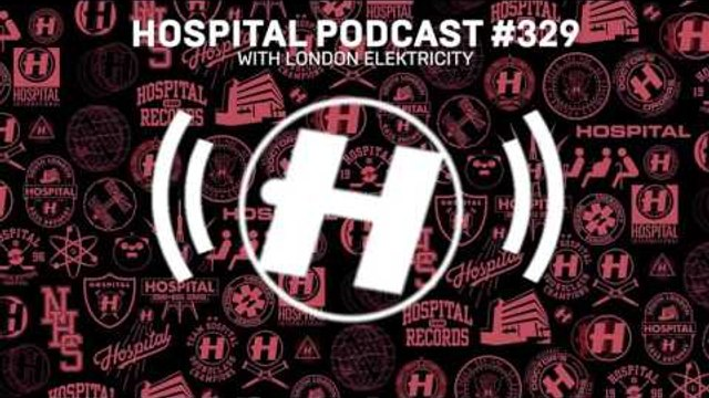 Hospital Records Podcast #329 with London Elektricity