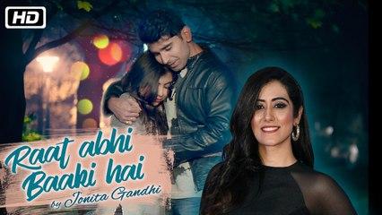 Raat Abhi Baaki Hai | Official Video | Jonita Gandhi | Shayadshah Shahebdin | Pratyush