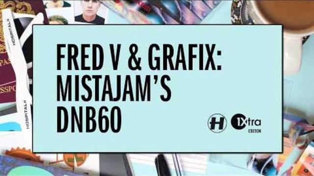 Fred V & Grafix - MistaJam's DNB60