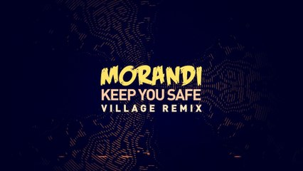 Morandi - Keep You Safe