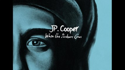 JP Cooper - When The Darkness Comes - Official Audio