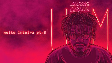 Luccas Carlos - Noite Inteira