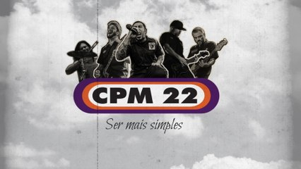 CPM 22 - Ser Mais Simples