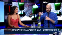 TRENDING | It's national aperitif day - bottoms up! | Thursday, May 18th 2017