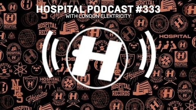 Hospital Records Podcast #333 with London Elektricity