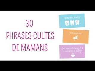 Les 30 phrases cultes de mamans