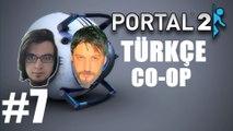 Portal 2 Türkçe Co-op | Kazıklar | Bölüm 7