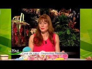 Le Mag de Campagnes TV -  L'exposition Florissimo de Dijon