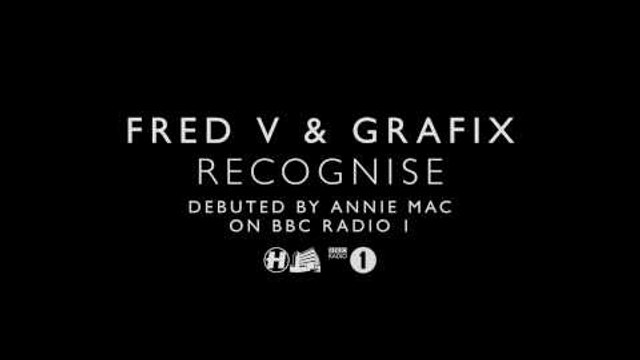 Fred V & Grafix - Recognise (Taken from Annie Mac's Radio 1 Show)