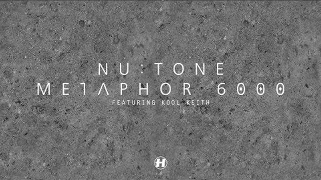 Nu:Tone - Metaphor 6000 (feat. Kool Keith) [Full]