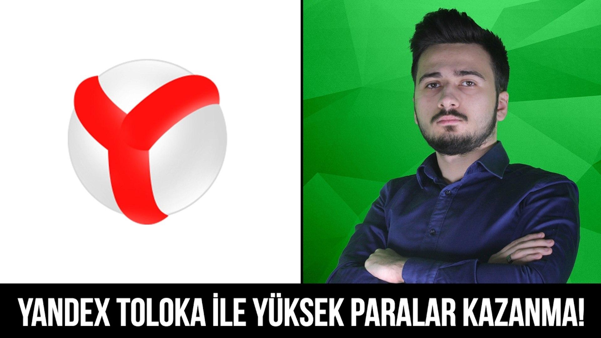 Yandex Toloka ile Yüksek Paralar Kazanma!