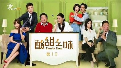 酸甜之味 第10集 Family Time Ep10 Part 1