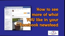 Facebook Newsfeed - How To See More Of What YOU Like in Your Newsfeed