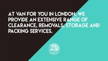 Removal Companies North London - Van For You