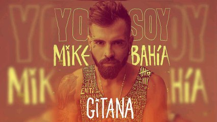 Mike Bahia - Gitana l Audio Oficial