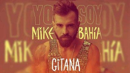 Mike Bahia - Gitana l Audio Oficial